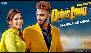 Drive Long Lyrics Mr Dee and Mahira Sharma