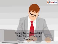 Family Pulsa: Tempat Beli Pulsa Online Telkomsel Termurah