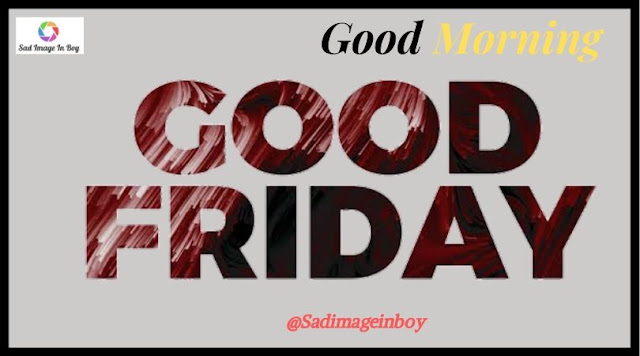 Good Friday Images | good friday images with messages, good friday wishes messages, happy friday image