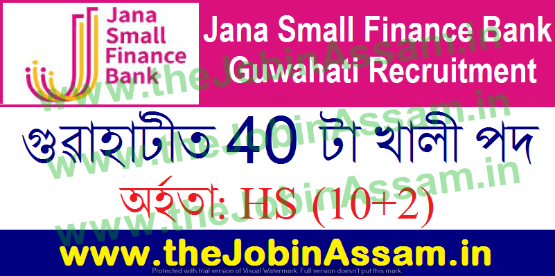 Jana Small Finance Bank Guwahati Recruitment 2021
