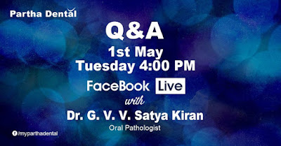 Partha Dental Facebook Live with Dr. G V V Satya Kiran, Oral Pathologist on 1st May at 04:00 PM.