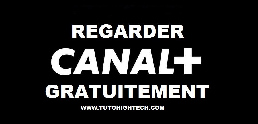 Regarder Canal Plus Gratuitement et Sans Abonnement