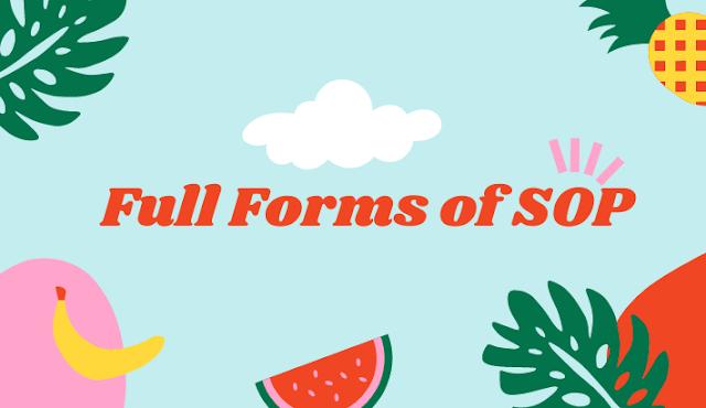 SOP Full Form – What is SOP Full Form?