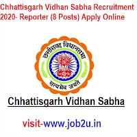 Chhattisgarh Vidhan Sabha Recruitment 2020- Reporter (8 Posts) Apply Online