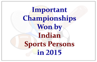 List of Important Championships Won by Indian Sports Persons in 2015- Download in PDF