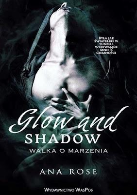 Glow and shadow. Walka o marzenia- Ana Rose