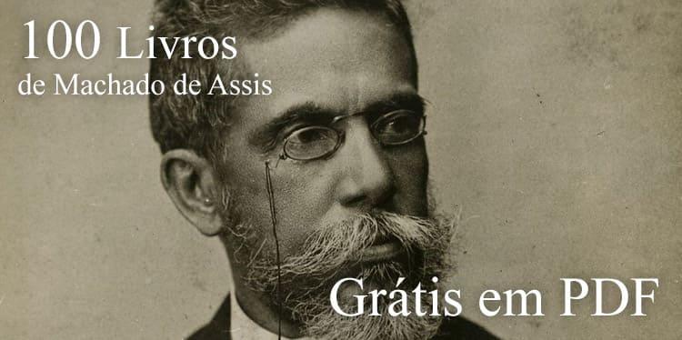 100 Livros de Machado de Assis para Baixar Grátis em PDF