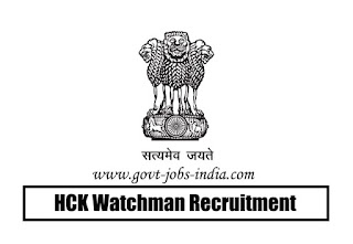 HCK Watchman Recruitment 2020