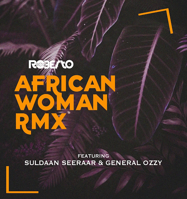 Roberto ft Suldaan Seeraar General Ozzy - African woman [Remix]