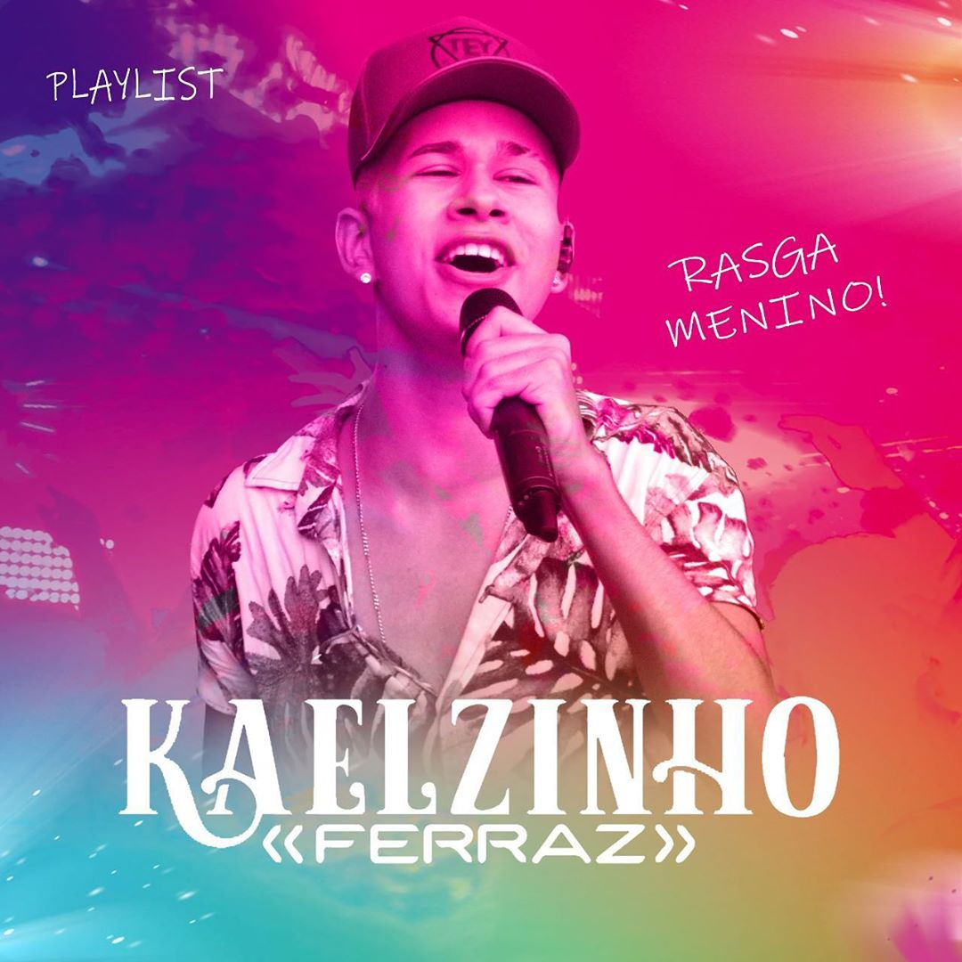 Kaelzinho Ferraz - Playlist - Promocional de Maio - 2K20