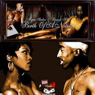 Lauryn Hill and Tupac Shakur   Birth of a Nation