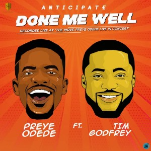 Preye Odede, Done Me Well Ft. Tim Godfrey
