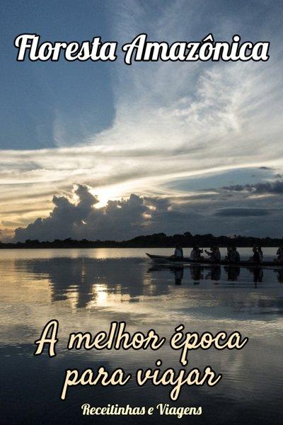 A melhor época para viajar para a Amazonia