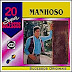 Manhoso - 20 Super Sucessos