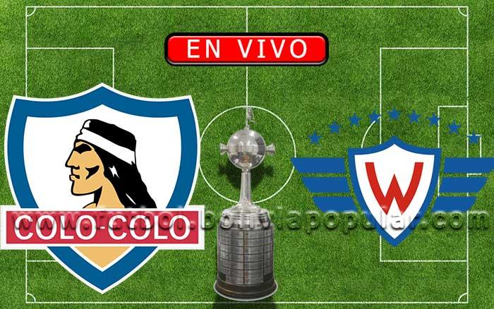 【En Vivo】Colo Colo vs. Wilstermann - Copa Libertadores 2020