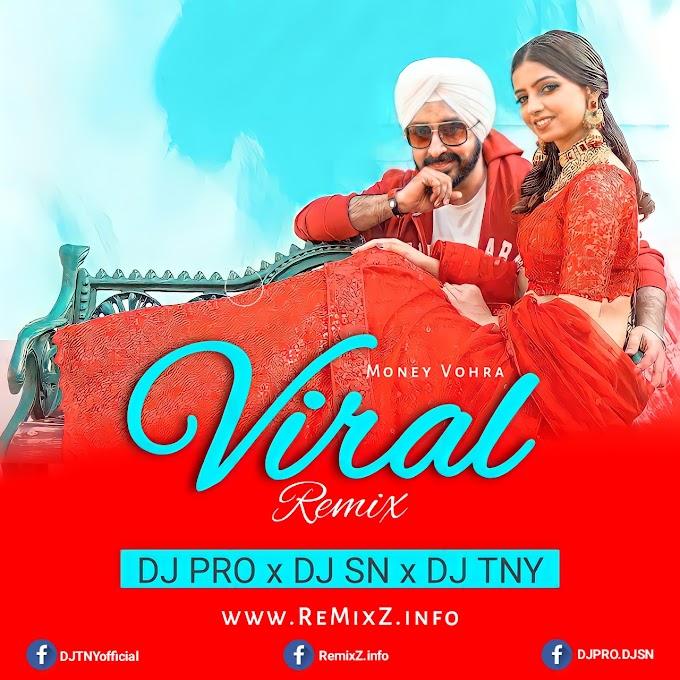 Viral - Money Vohra (Remix) DJ PRO, DJ SN X DJ TNY