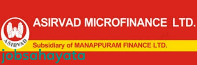 Microfinance company job from Asirvad Microfinance Ltd. (A Subsidiary of Manappuram Finance Ltd.)