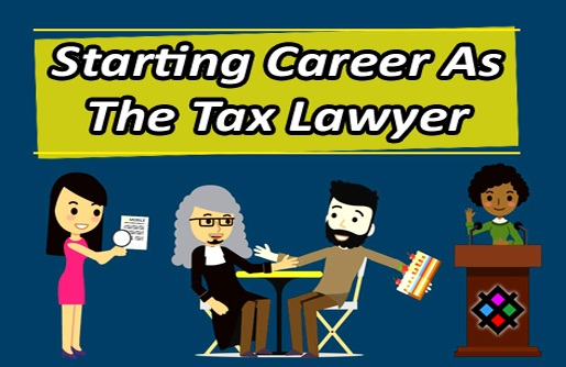 Starting Career as A Tax Lawyer