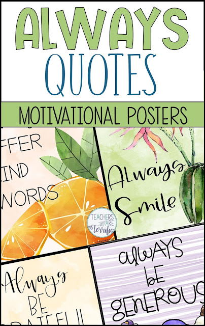 Another fabulous poster set with gorgeous colors that will decorate your classroom all year. Each poster features an encouraging and positive quote featuring a phrase beginning with the word 'always'.