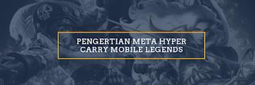 Pengertian Meta Hyper Carry Kelebihan dan Kekuranganya Mobile Legends