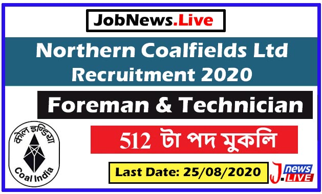 Northern Coalfields Ltd Recruitment 2020 : Apply Online For 512 Foreman & Technician Vacancy
