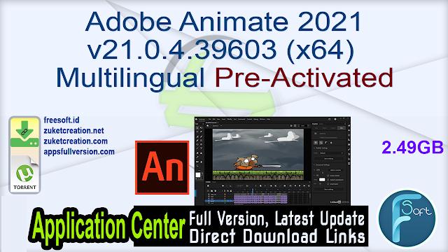 Adobe Animate 2021 v21.0.4.39603 (x64) Multilingual Pre-Activated