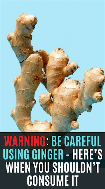 Warning: Be Careful When Using Ginger! Here's When You Shouldn't Consume It