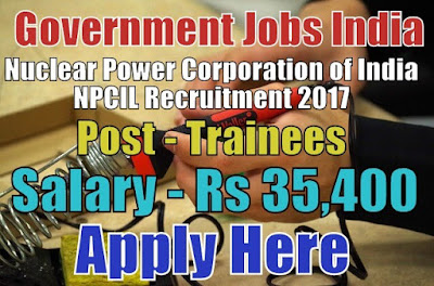 Nuclear Power Corporation of India NPCIL Recruitment 2017