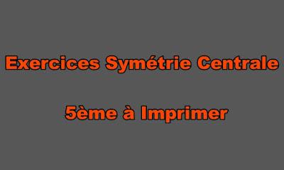 Exercices Symétrie Centrale 5ème à Imprimer
