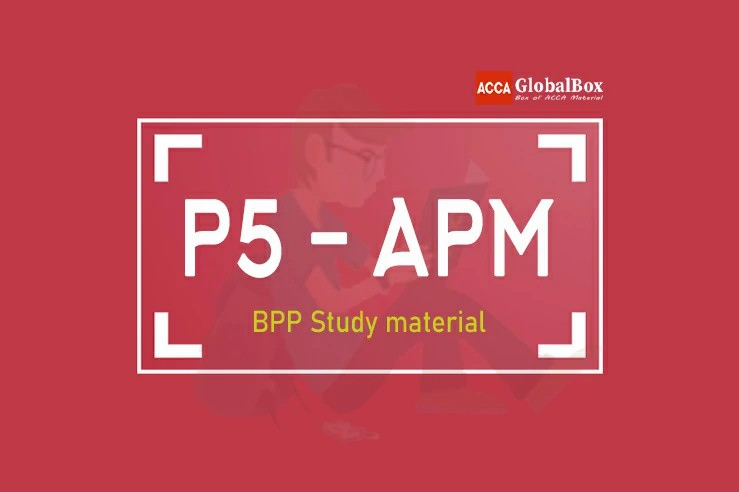 P5 | Advanced Performance Management - (APM) | BPP Study Material,, Accaglobalbox, acca globalbox, acca global box, accajukebox, acca jukebox, acca juke box,