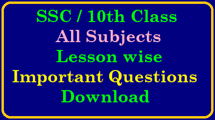 SSC / 10th Class All Subjects Lesson wise Important Questions/2018/12/ssc-10th-class-all-subjects-telugu-english-hindi-maths-physics-biology-social-wise-lesson-important-questions-download.html
