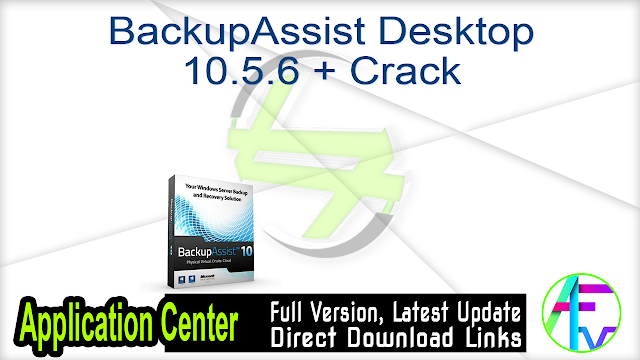 BackupAssist Desktop 10.5.6 + Crack