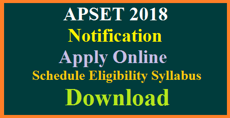 apset-2018-notification-schedule-eligibility-exam-dates-register-online-application-form-download-hall-tickets
