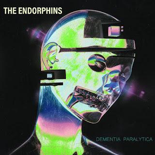 "THE ENDORPHINS ""Dementia Paralytica"" album review"