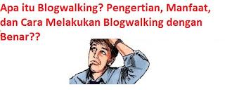 Apa itu Blogwalking? Pengertian, Manfaat, dan Cara Melakukan Blogwalking dengan Benar