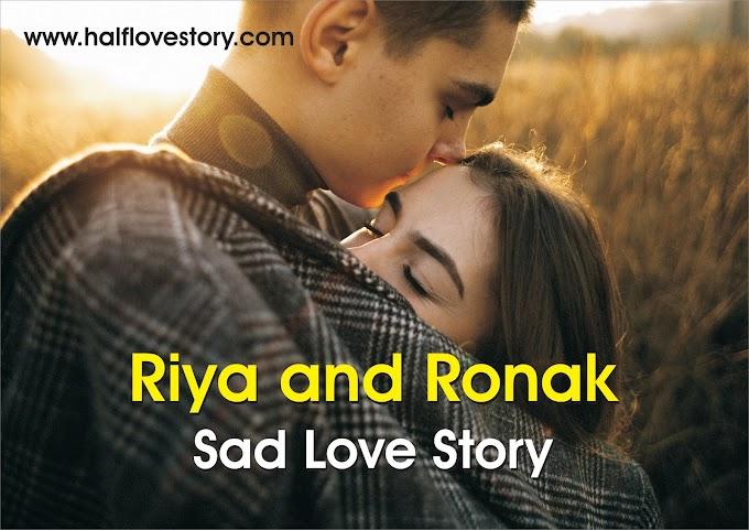 Very Sad love Story : Riya and Ronak ! Sad love Story : 2020