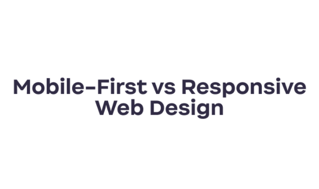 Mobile-First vs Responsive Web Design