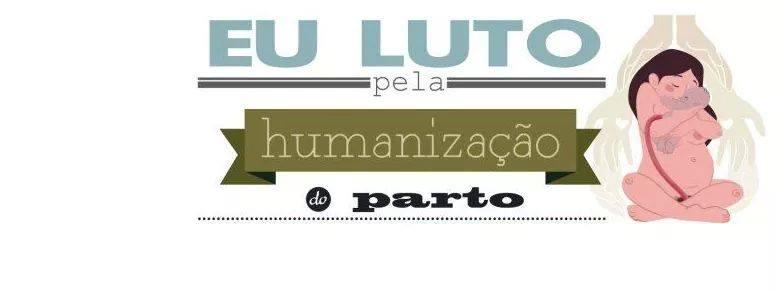 Eu luto pela humanização do parto