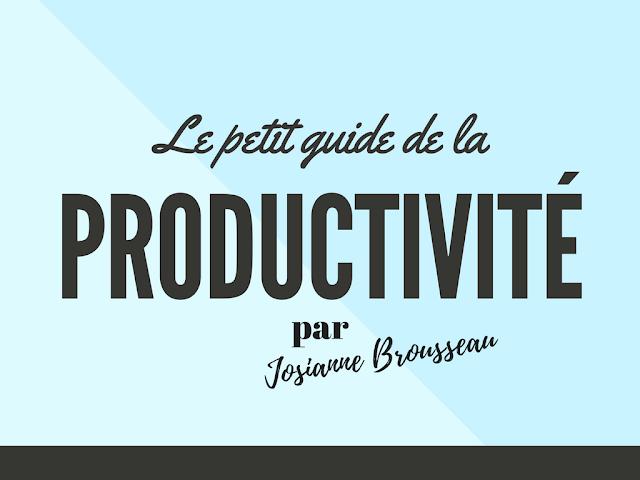 Ebook gratuit: Le Petit Guide de la productivité par Josianne Brousseau