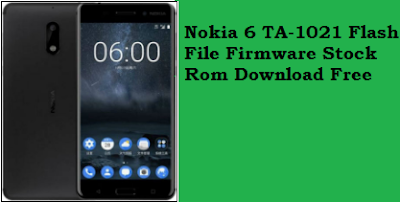 nokia-6-ta-1021-flashing-file-stock-firmware-download-free