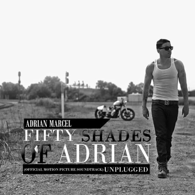 Adrian Marcel -Fifty Shades Of Adrian (Official Motion Picture Soundtrack) Unplugged [EP] [2015]