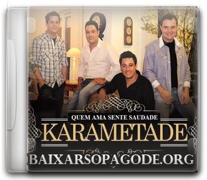 CD Karametade – Quem Ama Sente Saudade (EP) 2013