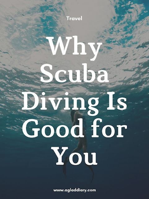 Why Scuba Diving Is Good for You