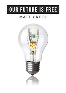 Our Future Is Free: The Problems With Money And Possibilities Without It - A thorough non-fiction account by Matt Greer