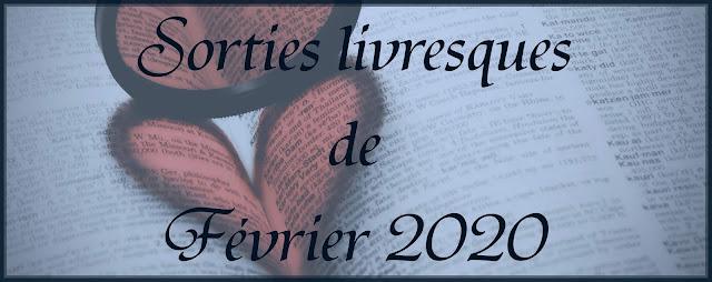 Sorties de Février 2020