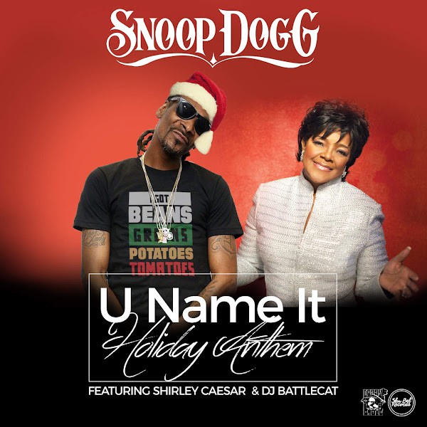 Snoop Dogg - U Name It Holiday Anthem (feat. Shirley Caesar & DJ Battlecat) - Single Cover