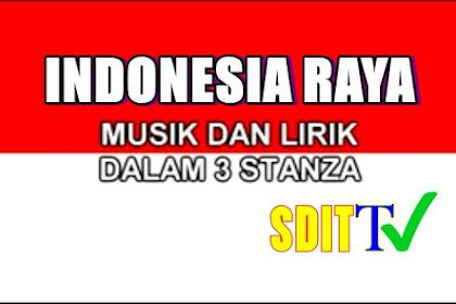 INDONESIA RAYA  MUSIC DAN LIRIK DALAM 3 STANZA 2017 WAJIB DINYANYIKAN