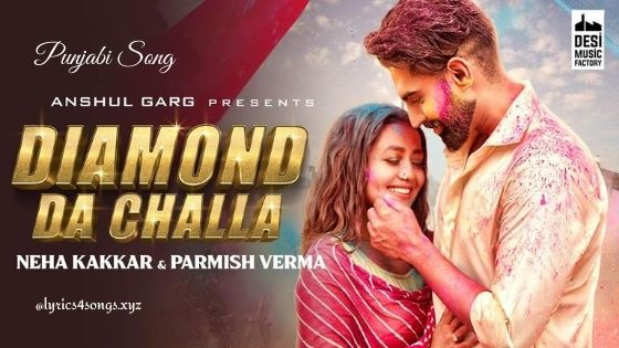 DIAMOND DA CHALLA LYRICS - Neha Kakkar | Parmish Verma | Lyrics4songs.xyz