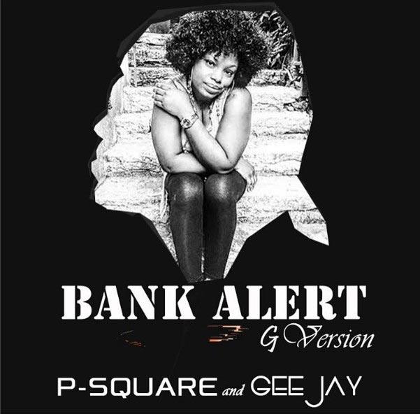 P-Square Ft. Gee Jay - Bank Alert (Gospel remix)
