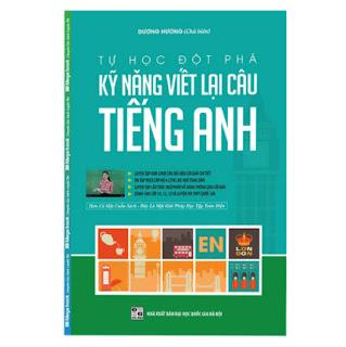 Tự Học Đột Phá - Kĩ Năng Viết Lại Câu Tiếng Anh ebook PDF EPUB AWZ3 PRC MOBI